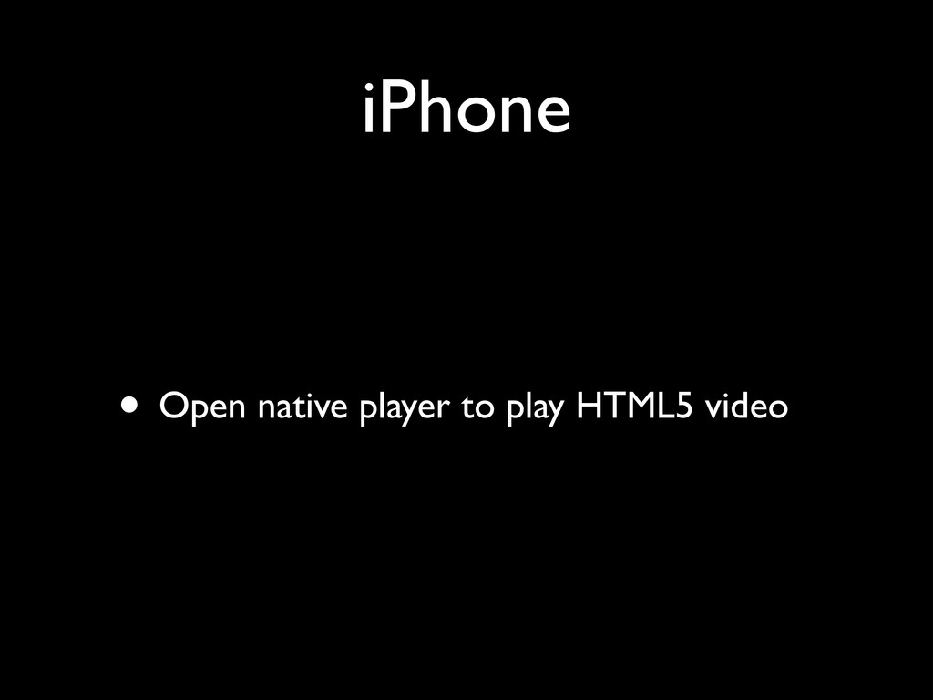 iPhone • Open native player to play HTML5 video
