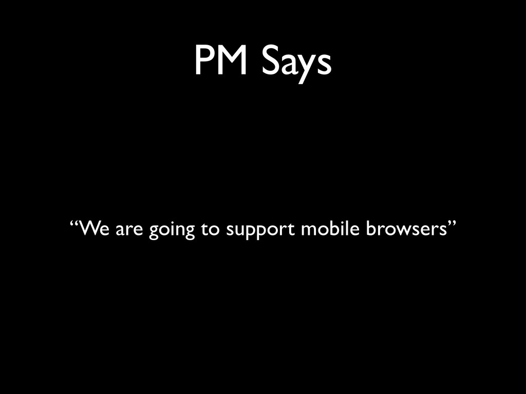 "PM Says ""We are going to support mobile browser..."