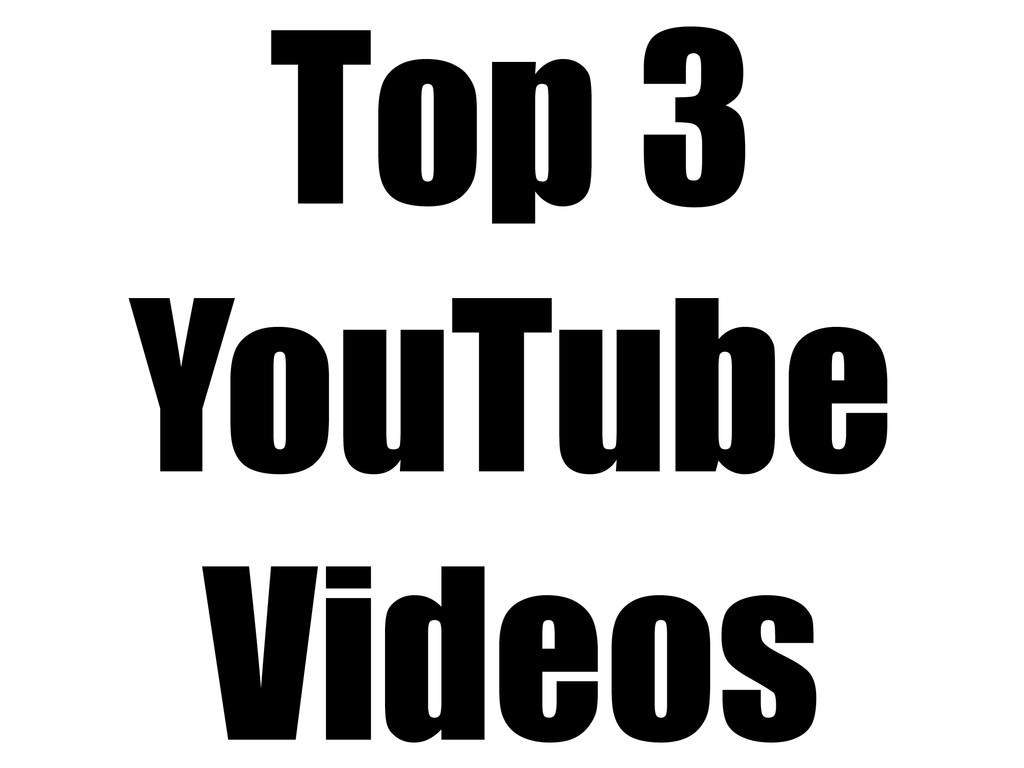 Top 3 YouTube Videos