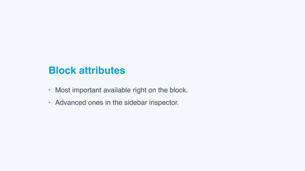 Block attributes • Most important available rig...