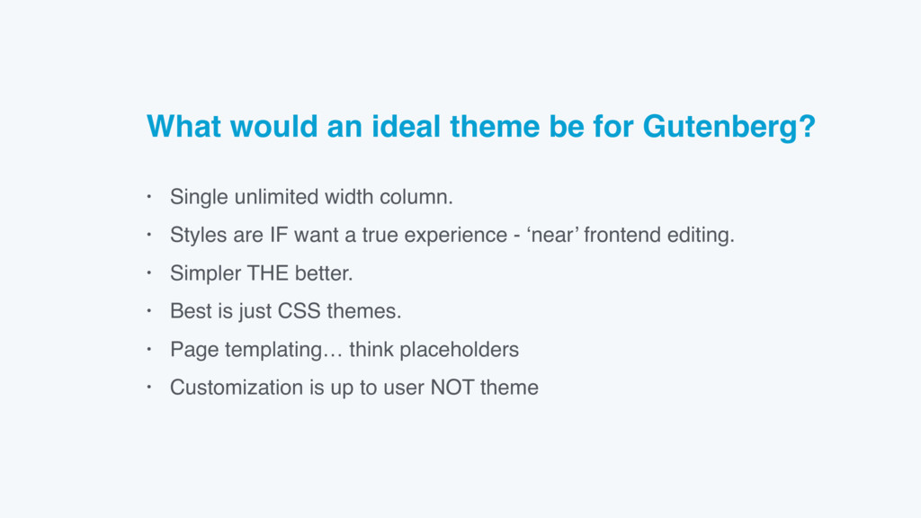 What would an ideal theme be for Gutenberg? • S...