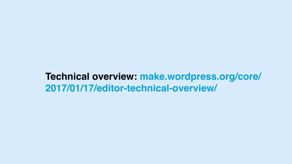 Technical overview: make.wordpress.org/core/ 20...