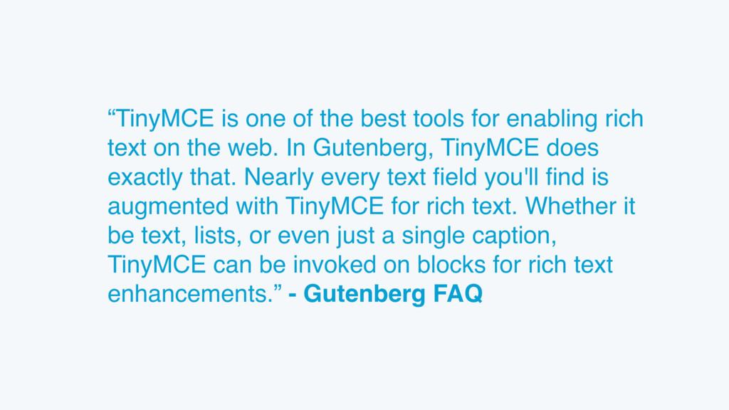 """""""TinyMCE is one of the best tools for enabling ..."""