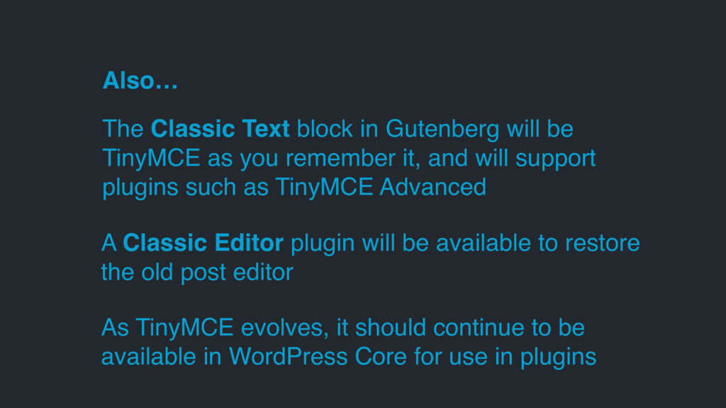 The Classic Text block in Gutenberg will be Tin...