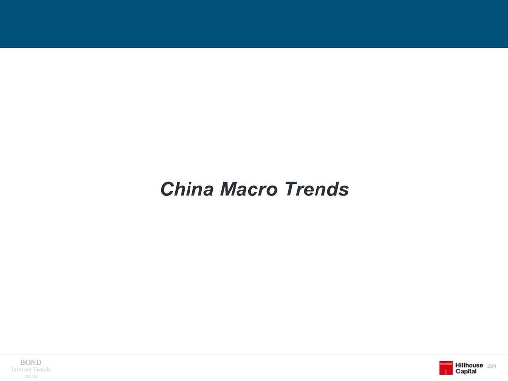 294 Internet Trends 2019 China Macro Trends
