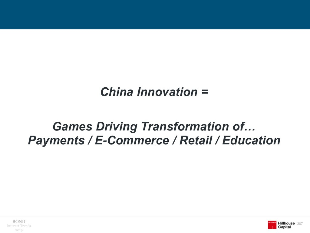 307 Internet Trends 2019 China Innovation = Gam...