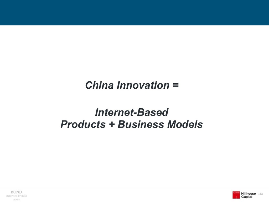 313 Internet Trends 2019 China Innovation = Int...