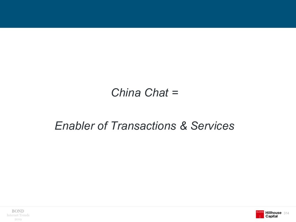 314 Internet Trends 2019 China Chat = Enabler o...