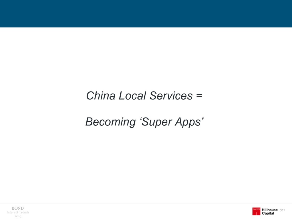 317 Internet Trends 2019 China Local Services =...