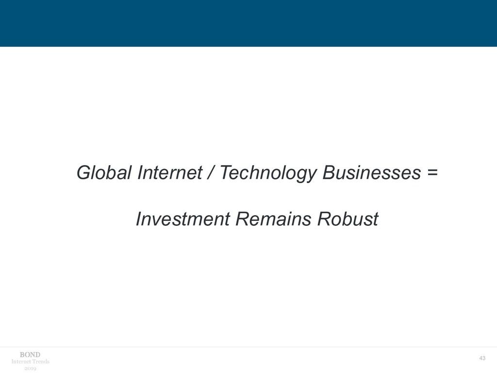 43 Internet Trends 2019 Global Internet / Techn...