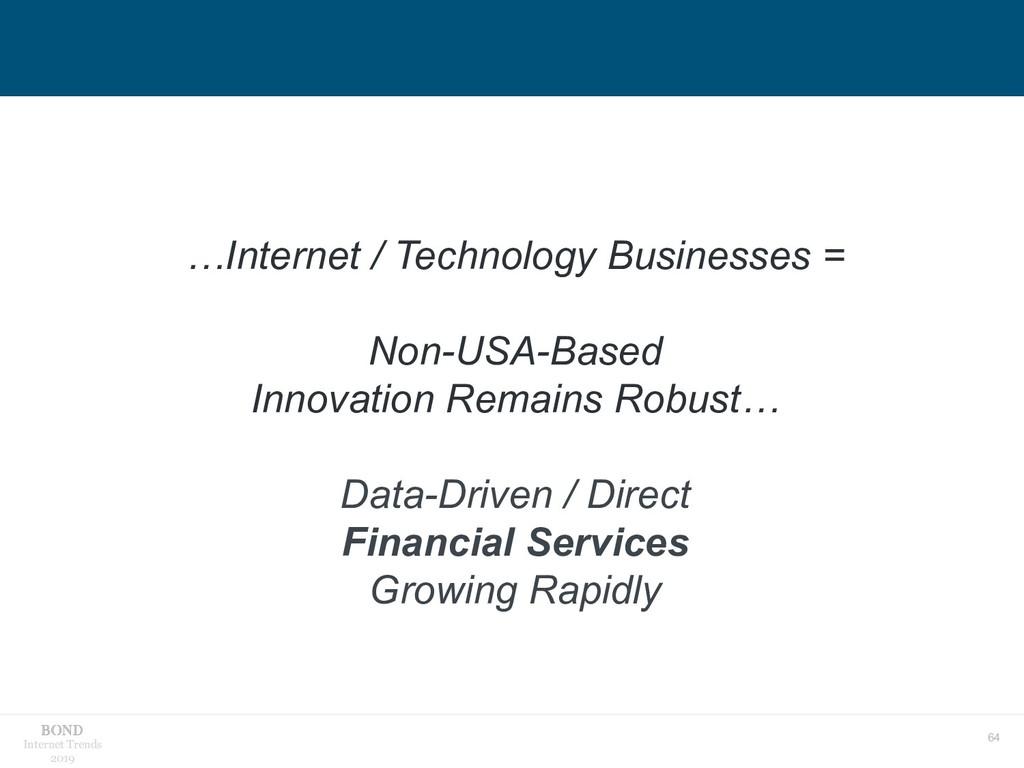 64 Internet Trends 2019 …Internet / Technology ...