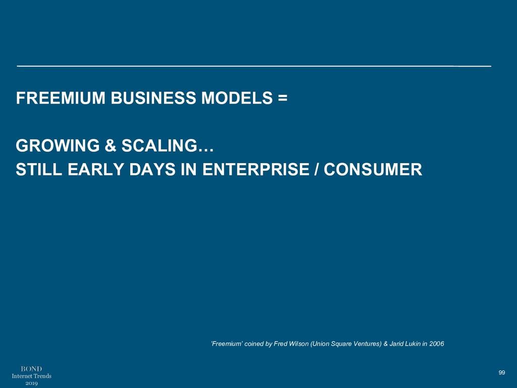 99 Internet Trends 2019 FREEMIUM BUSINESS MODEL...