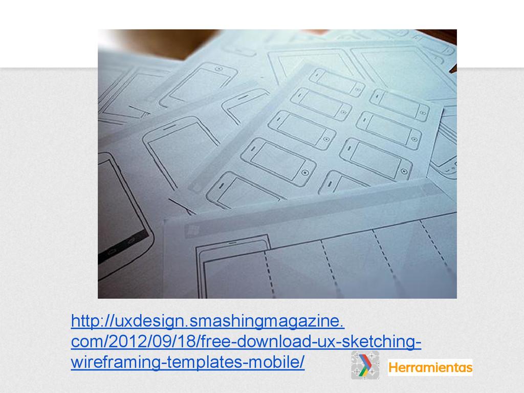 Herramientas http://uxdesign.smashingmagazine. ...