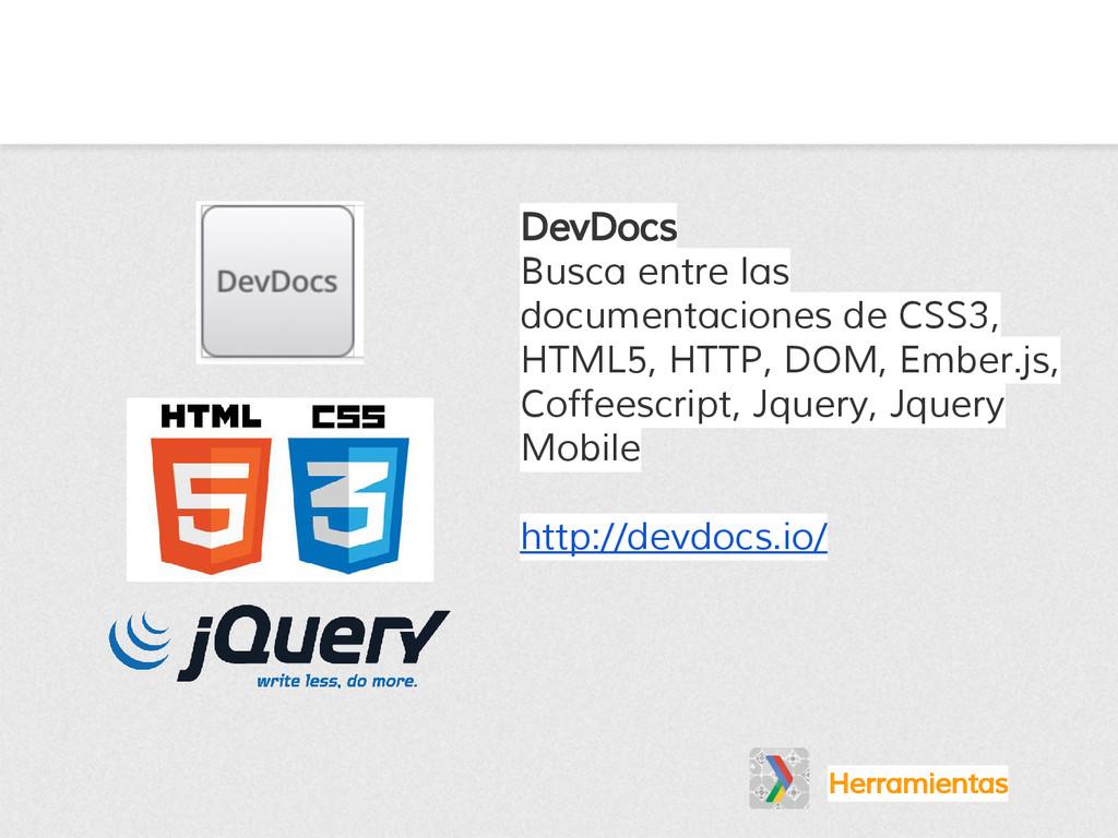 Herramientas DevDocs Busca entre las documentac...