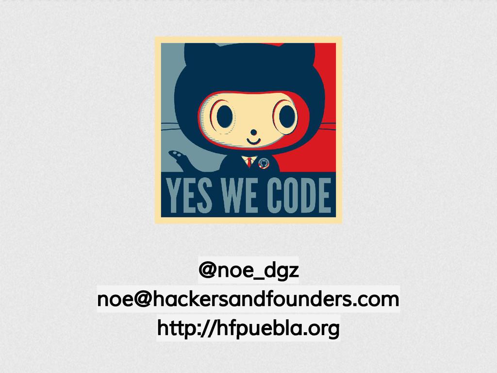 @noe_dgz noe@hackersandfounders.com http://hfpu...