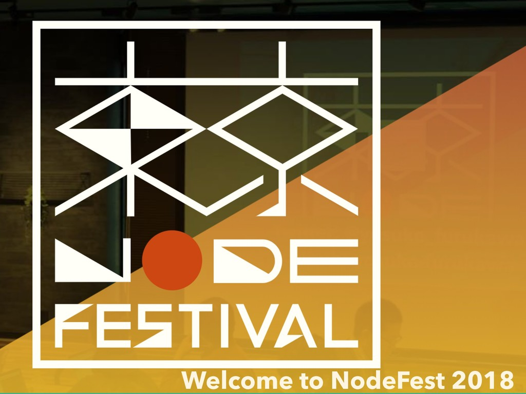 Welcome to NodeFest 2018