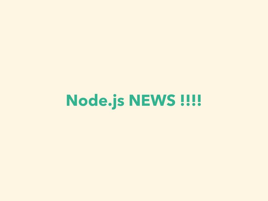Node.js NEWS !!!!