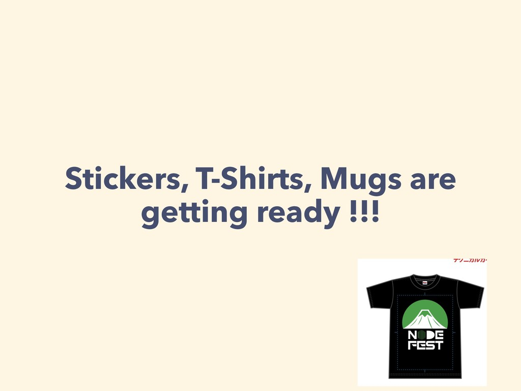Stickers, T-Shirts, Mugs are getting ready !!!