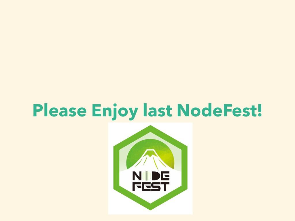 Please Enjoy last NodeFest!
