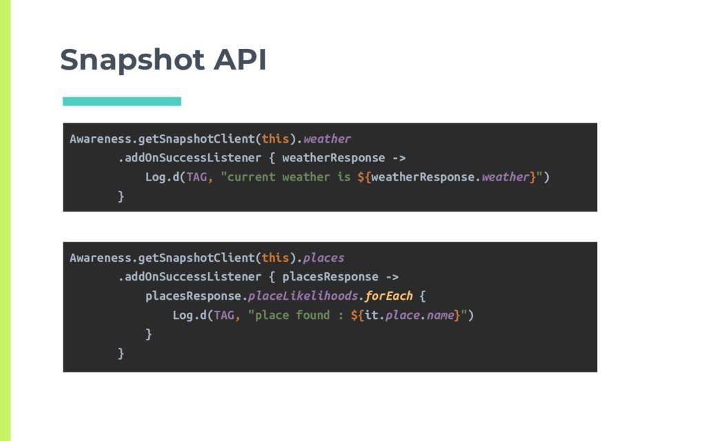 Snapshot API Awareness.getSnapshotClient(this)....