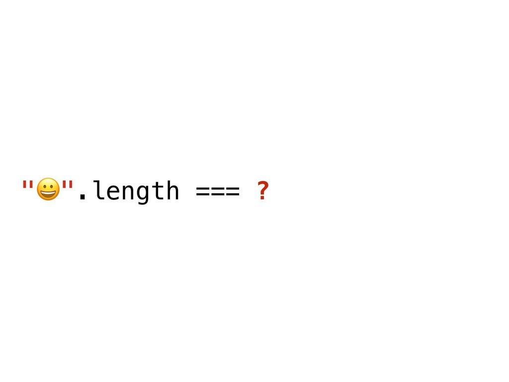 """""""$"""".length === ?"""