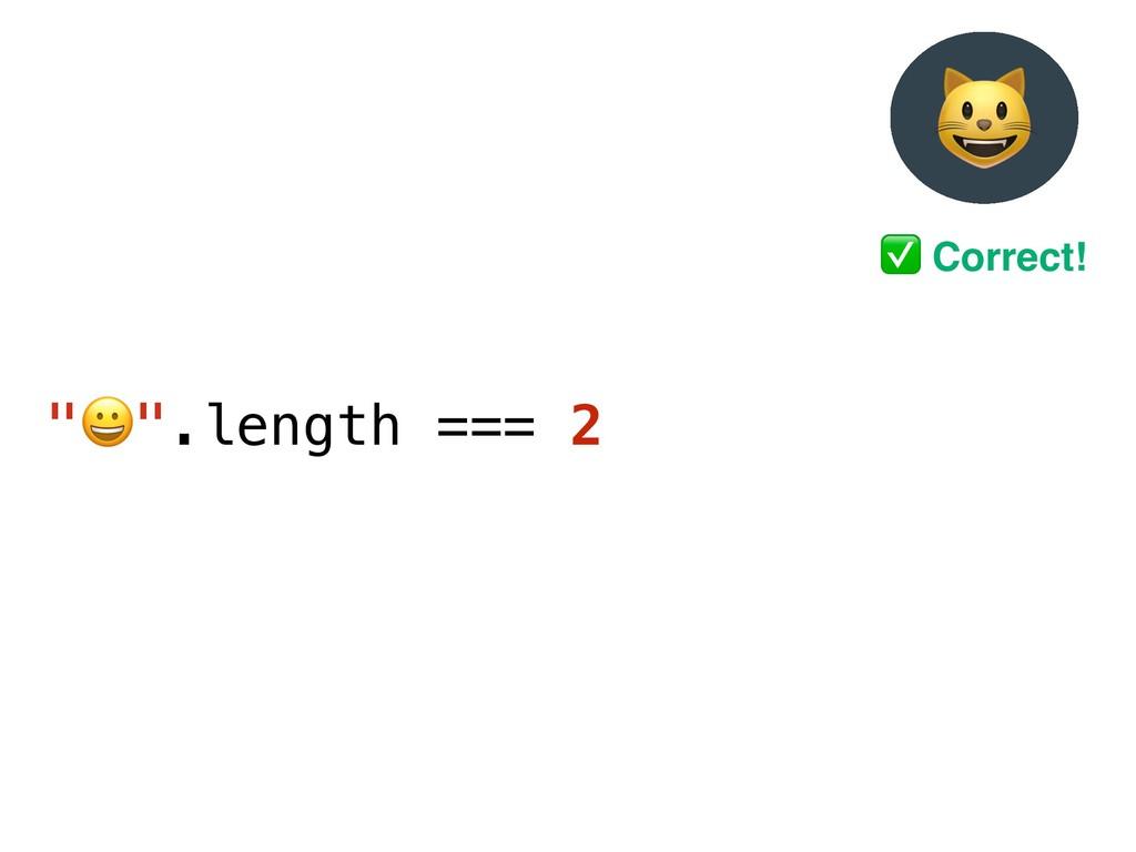 """$"".length === 2 ' ✅ Correct!"