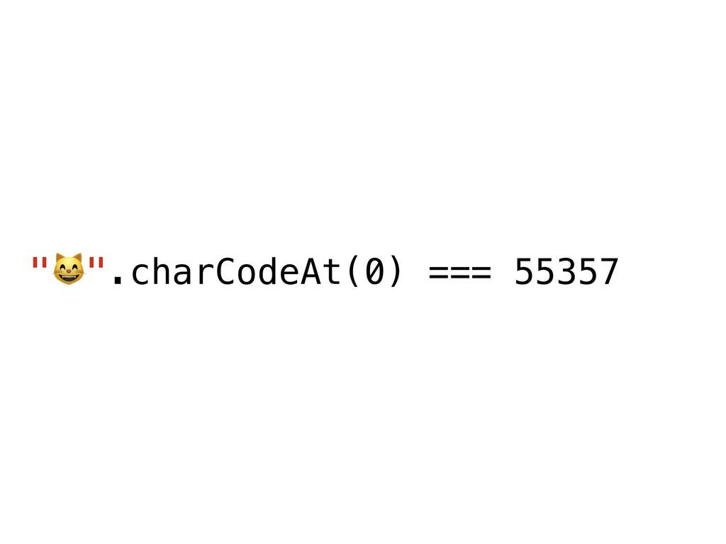 """)"".charCodeAt(0) === 55357"