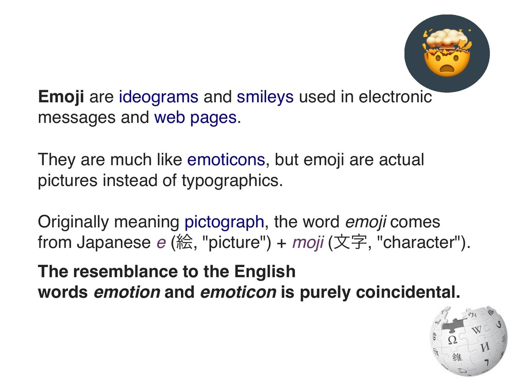 Emoji are ideograms and smileys used in electro...