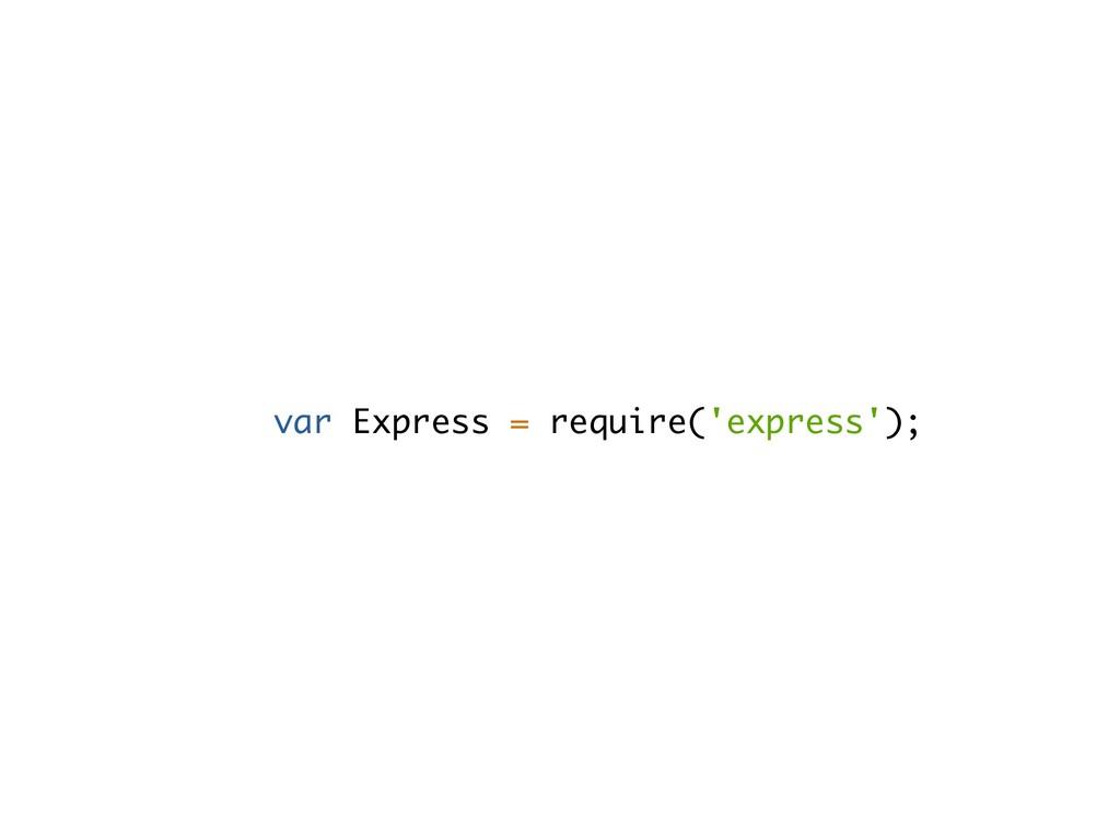 var Express = require('express');