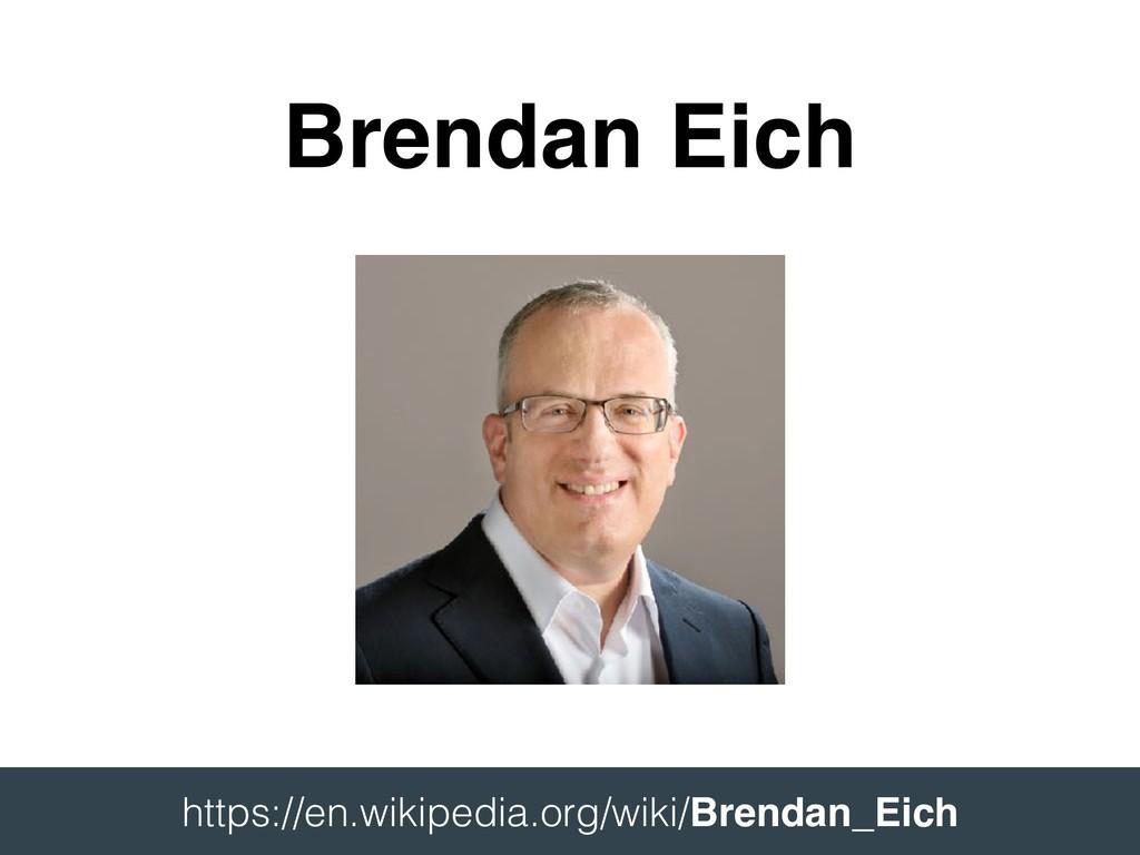 Brendan Eich  https://en.wikipedia.org/wiki/Br...