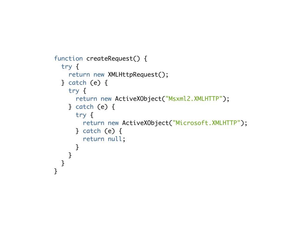 function createRequest() { try { return new XML...