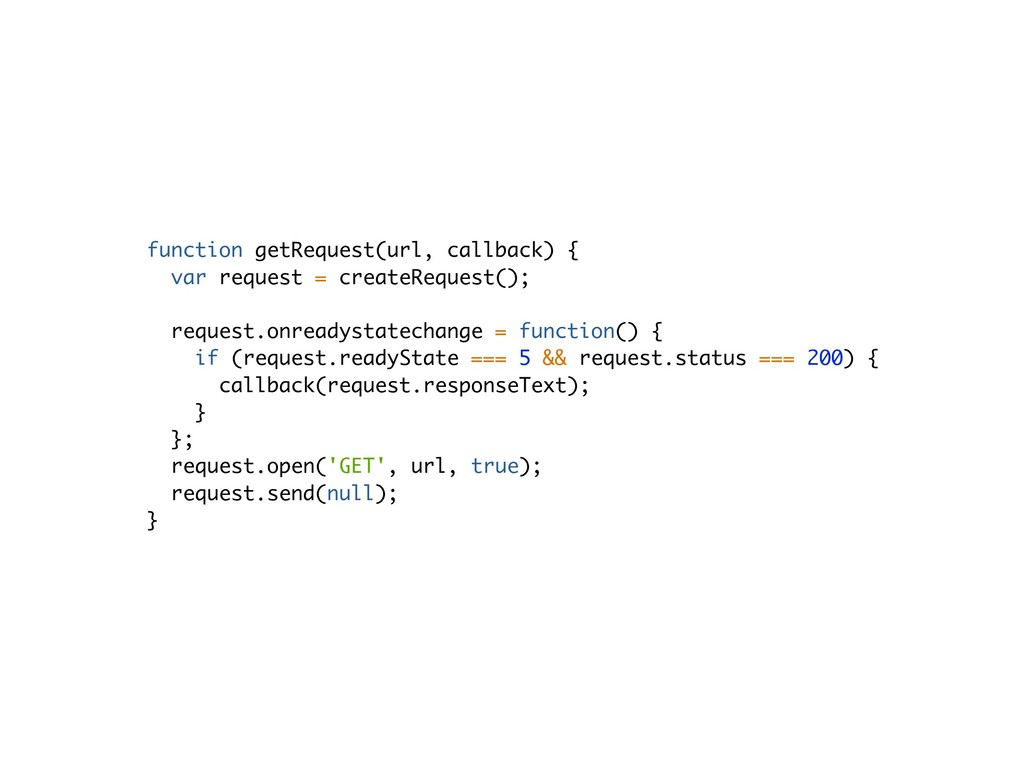 function getRequest(url, callback) { var reques...