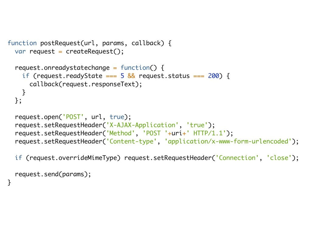 function postRequest(url, params, callback) { v...