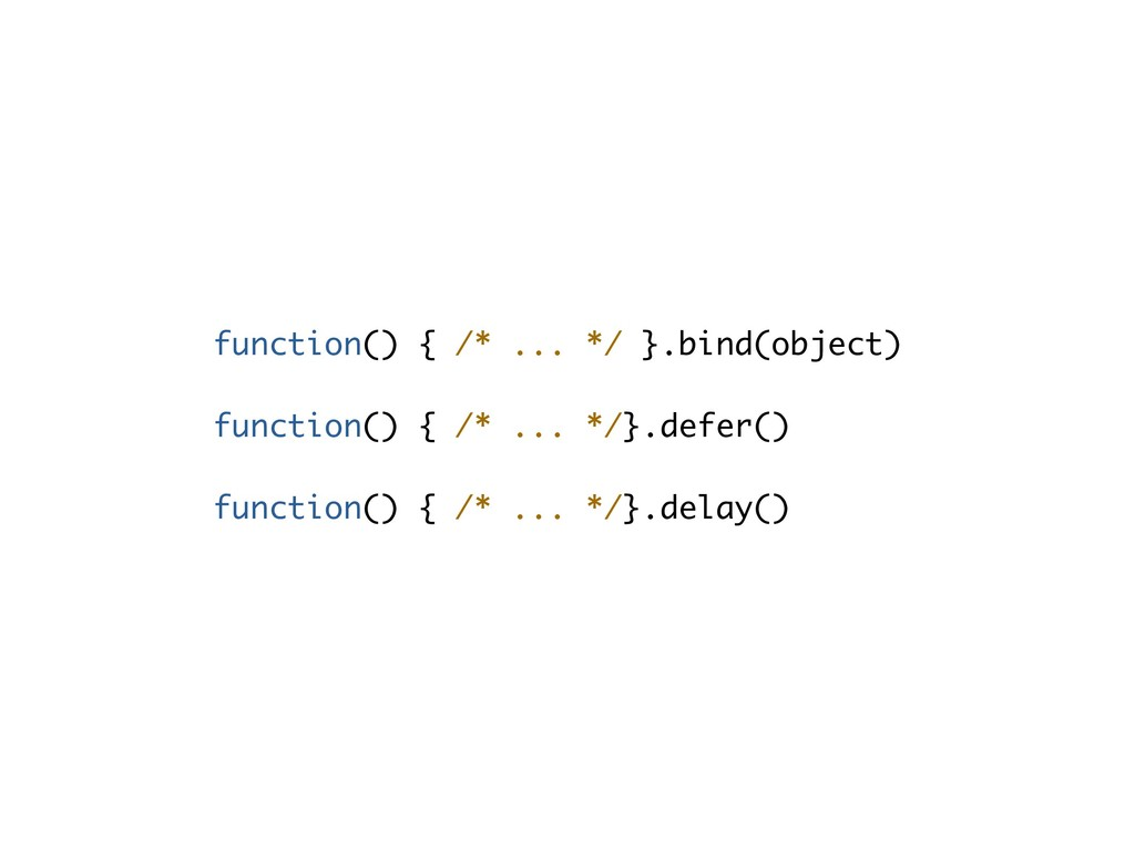 function() { /* ... */ }.bind(object) function(...