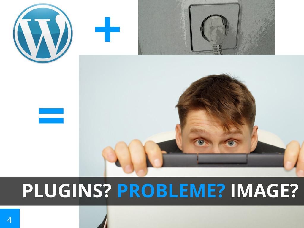 Plugins mit Imageproblemen + = PLUGINS? PROBLEM...