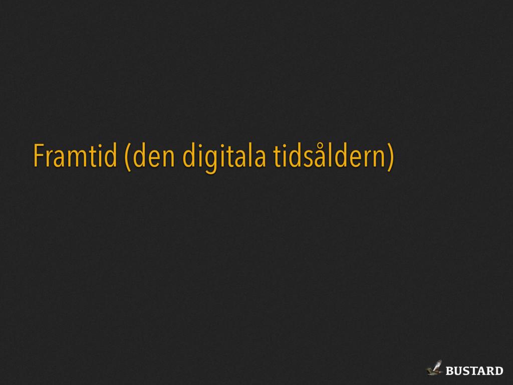 BUSTARD Framtid (den digitala tidsåldern)