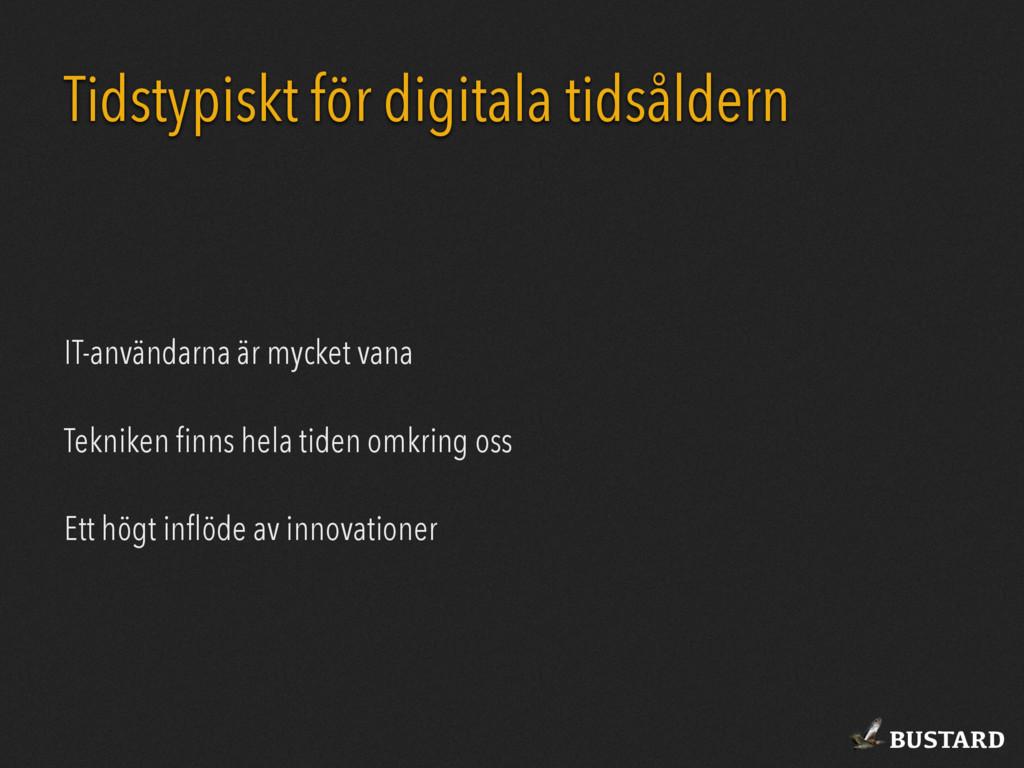 BUSTARD Tidstypiskt för digitala tidsåldern IT-...