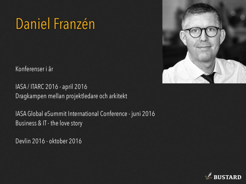 BUSTARD Daniel Franzén Konferenser i år IASA / ...