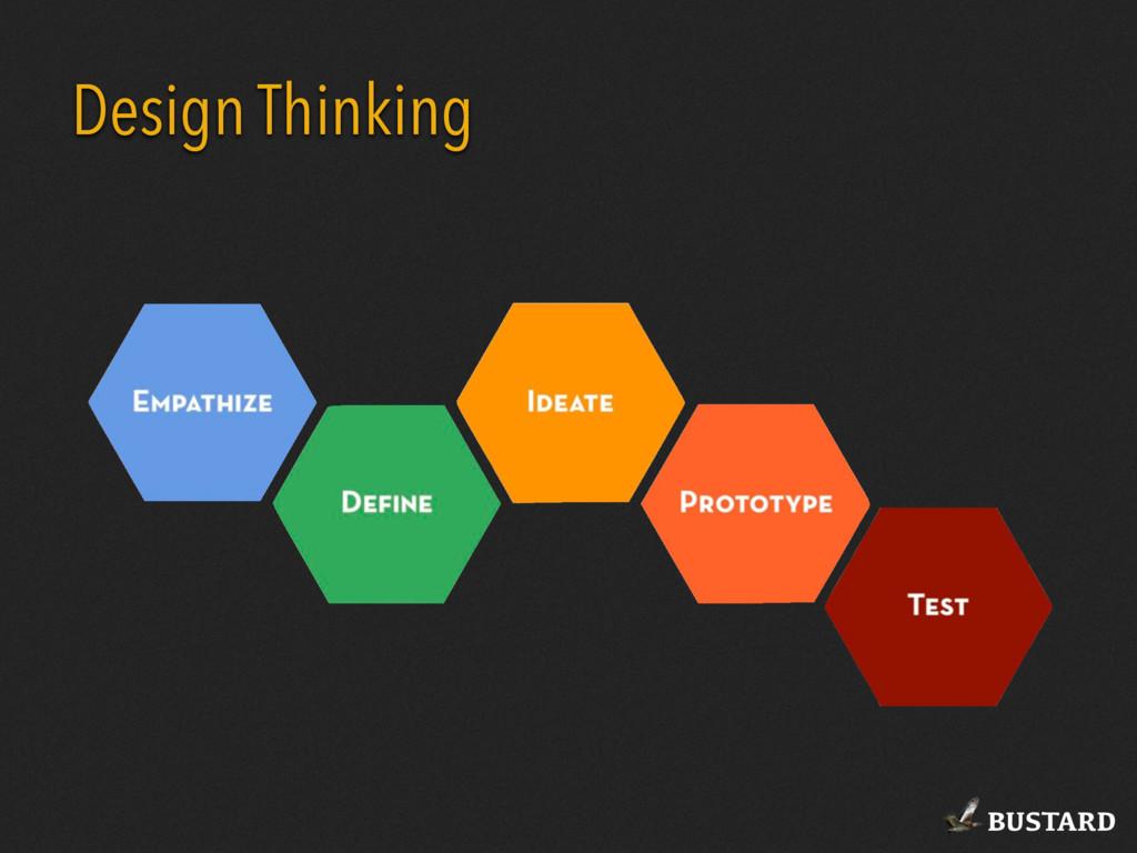BUSTARD Design Thinking