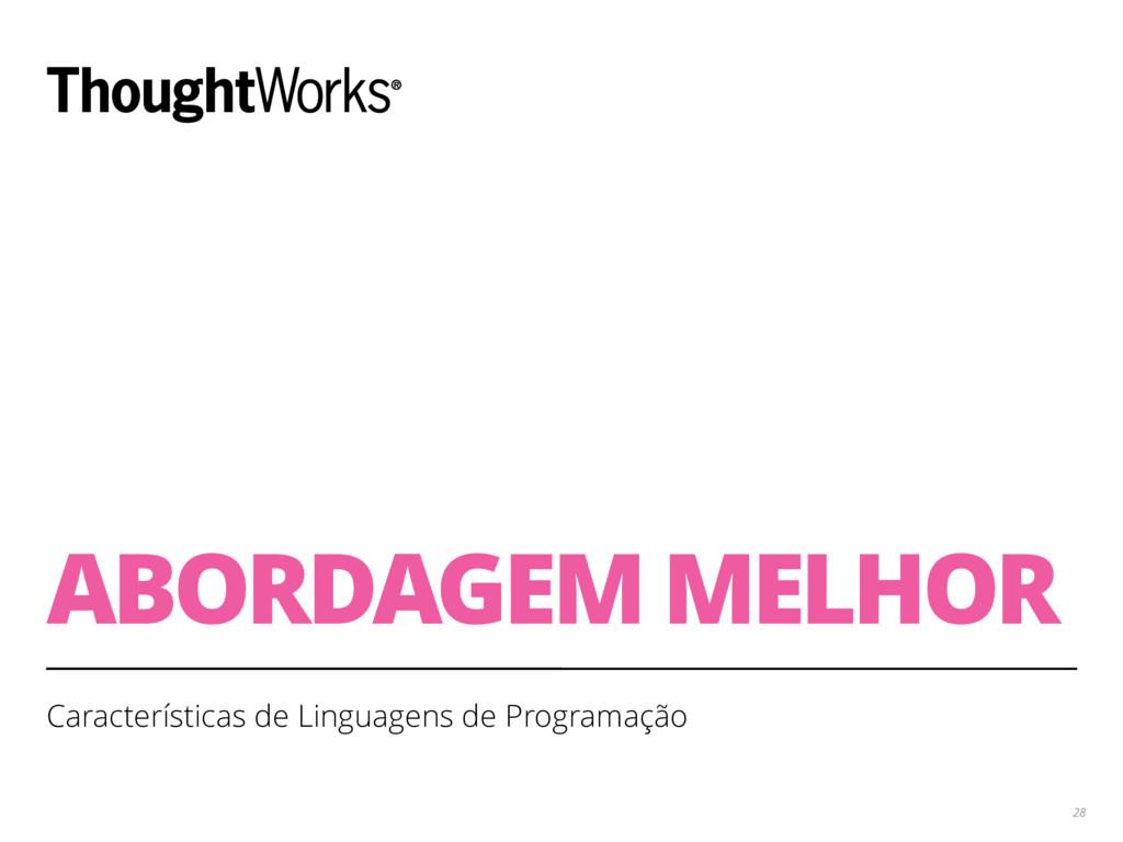 ABORDAGEM MELHOR Características de Linguagens ...