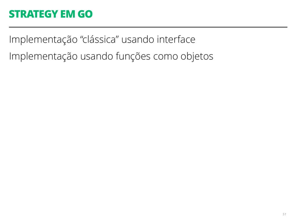 """STRATEGY EM GO Implementação """"clássica"""" usando ..."""