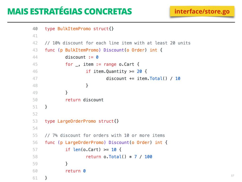 MAIS ESTRATÉGIAS CONCRETAS 57 interface/store.go