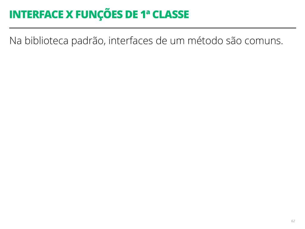 INTERFACE X FUNÇÕES DE 1ª CLASSE Na biblioteca ...