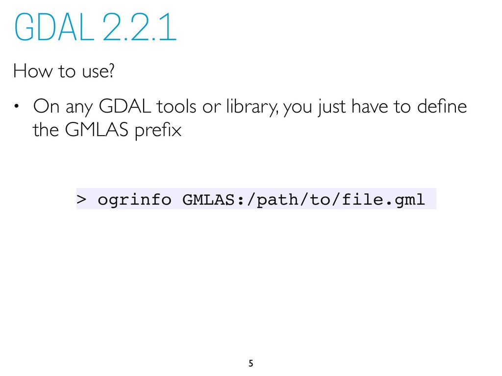 How to use? • On any GDAL tools or library, you...