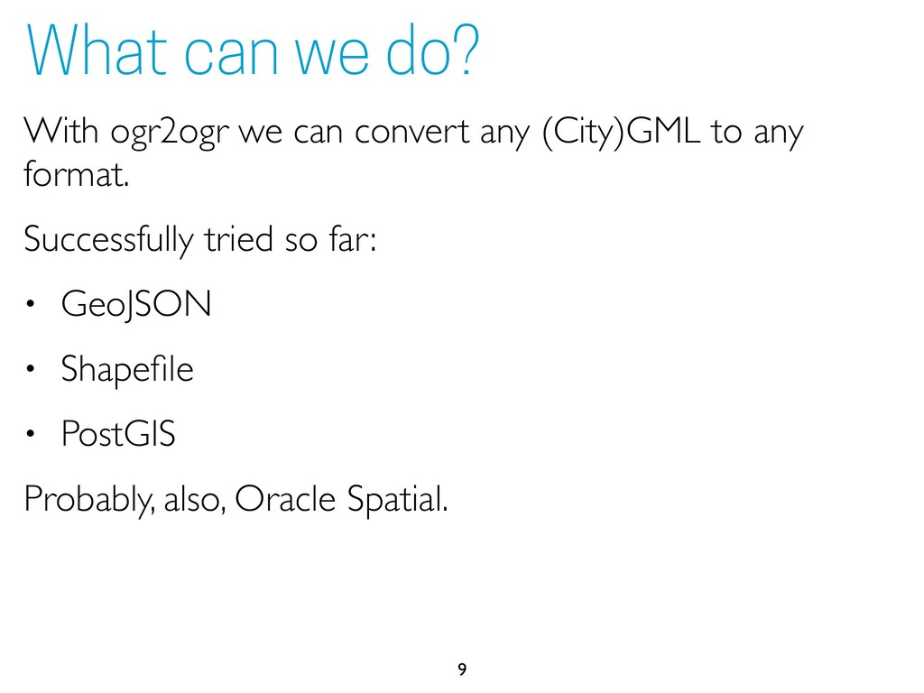 With ogr2ogr we can convert any (City)GML to an...