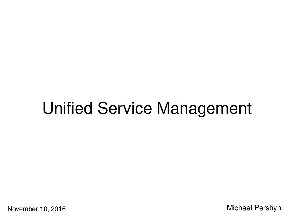 Unifed Service Management Michael Pershyn Novem...