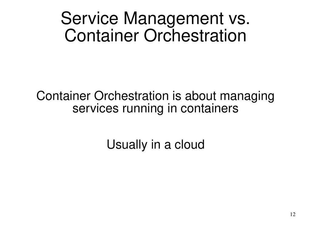 12 Service Management vs. Container Orchestrati...