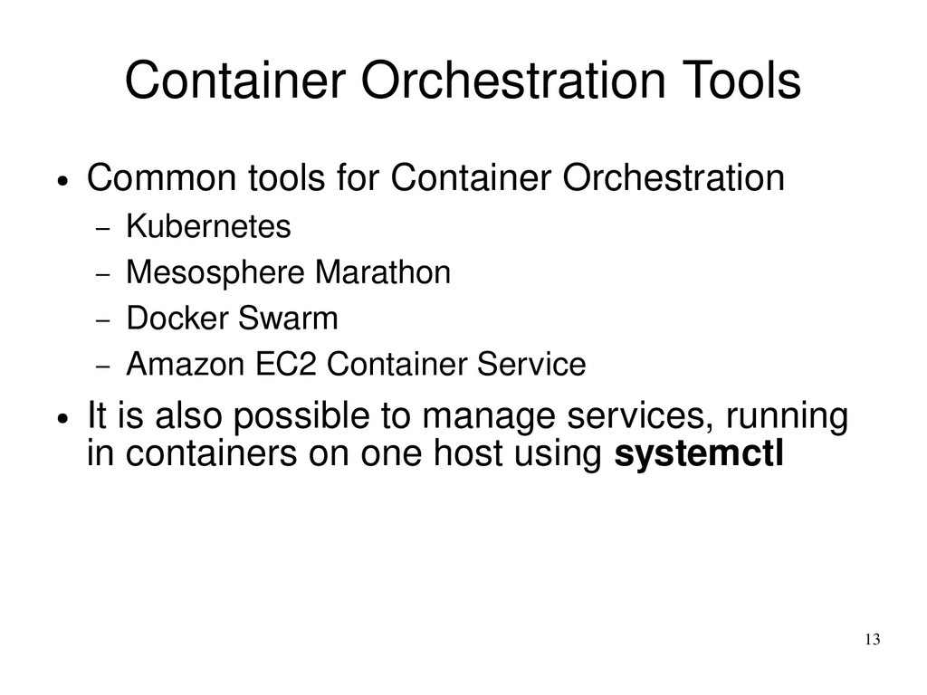 13 Container Orchestration Tools ● Common tools...