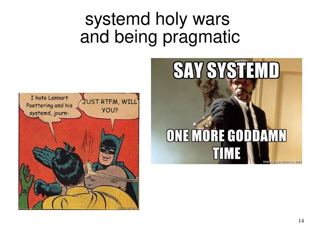 14 systemd holy wars and being pragmatic