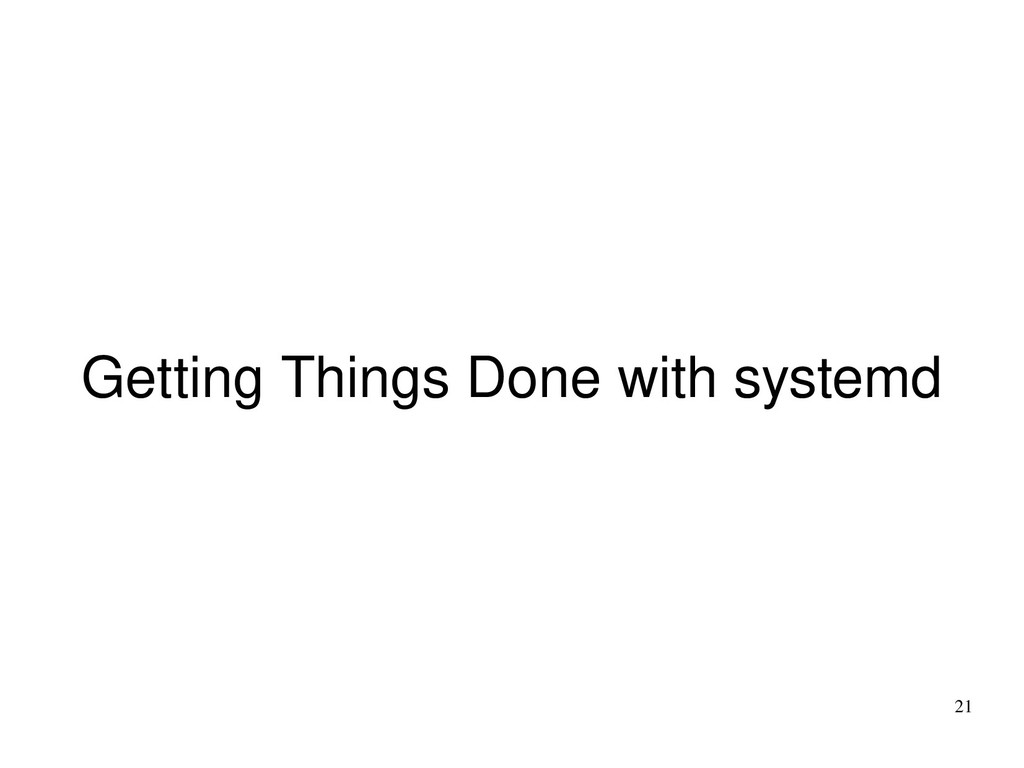 21 Getting Things Done with systemd